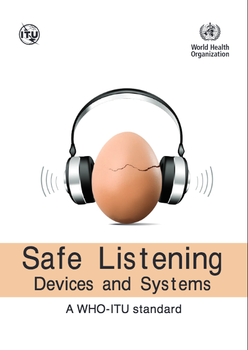 Safe listening devices and systems. A WHO-ITU standard